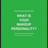 What are the brands that fit your makeup personality?